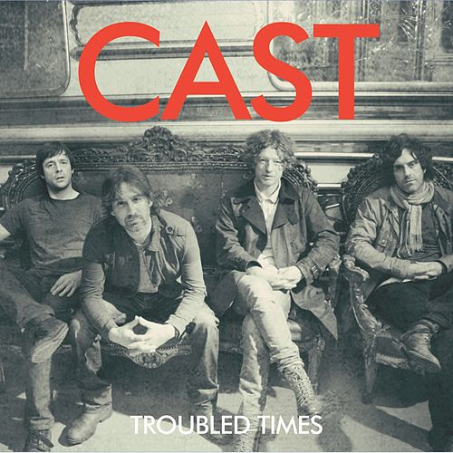 Troubled Times von Cast