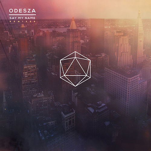 Say My Name Remixes de ODESZA