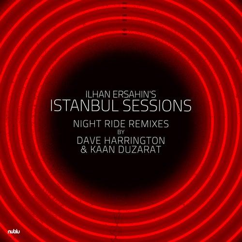 Istanbul Sessions (Night Ride Remixes) de Ilhan Ersahin