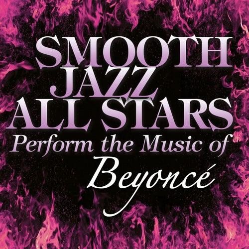 Smooth Jazz All Stars Perform the Music of Beyonce von Smooth Jazz Allstars