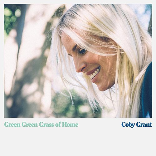 Green Green Grass of Home von Coby Grant
