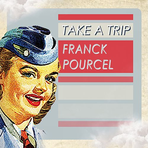 Take A Trip von Franck Pourcel