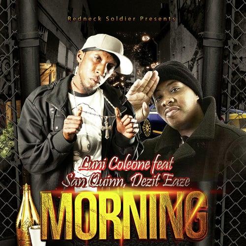 Morning (feat. San Quinn & Dezit Eaze) von Luni Coleone