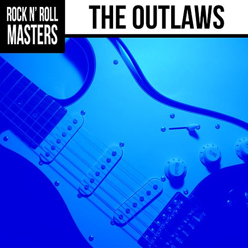 Rock N' Roll Masters: The Outlaws von The Outlaws