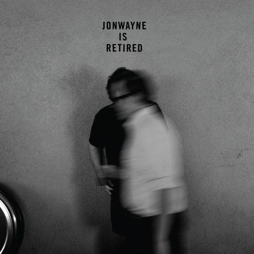 Jonwayne is Retired by Jonwayne