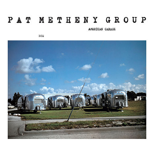 American Garage de Pat Metheny
