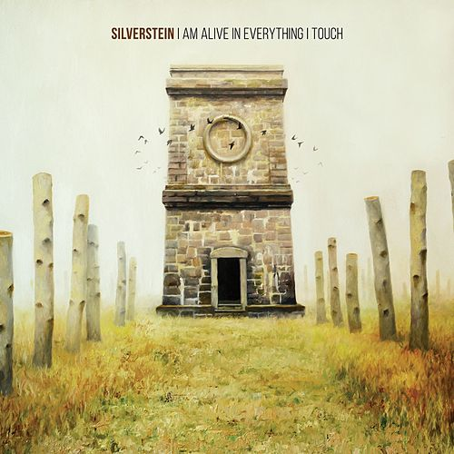 I Am Alive In Everything I Touch von Silverstein
