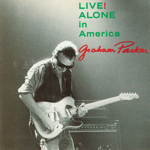 Live! Alone In America von Graham Parker