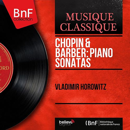 Chopin & Barber: Piano Sonatas (Mono Version) von Vladimir Horowitz