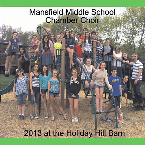 2013 At the Holiday Hill Barn by Mansfield Middle School Chamber Choir