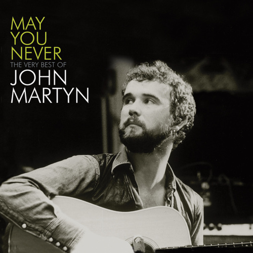 May You Never: The Very Best Of John Martyn von John Martyn