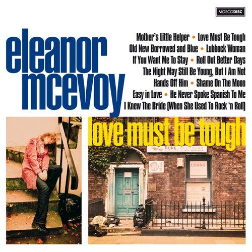 Love Must Be Tough de Eleanor McEvoy