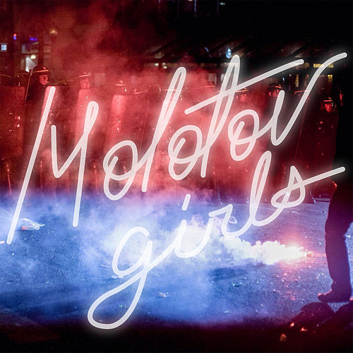 Molotov Girls by The Zolas