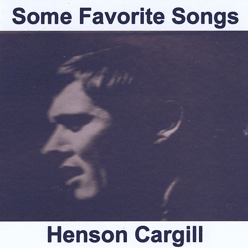 Some Favorite Songs de Henson Cargill