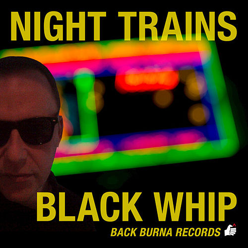 Black Whip von Night Trains