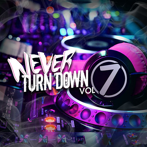 Never Turn Down, Vol. 7 von Various Artists