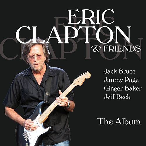 Eric Clapton & Friends - The Album by Eric Clapton
