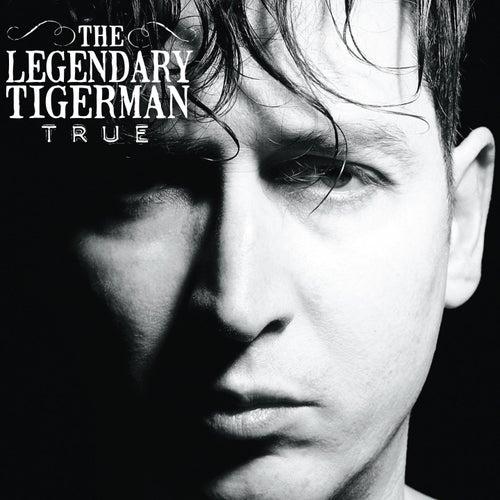 True von The Legendary Tigerman