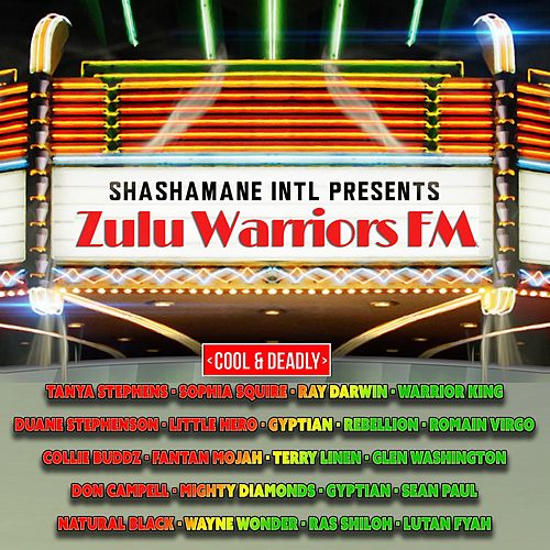 Zulu Warriors FM - Cool And Deadly Edition (Shashamane Intl Presents) by Various Artists