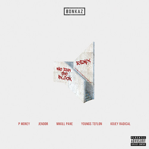 We Run the Block by Bonkaz