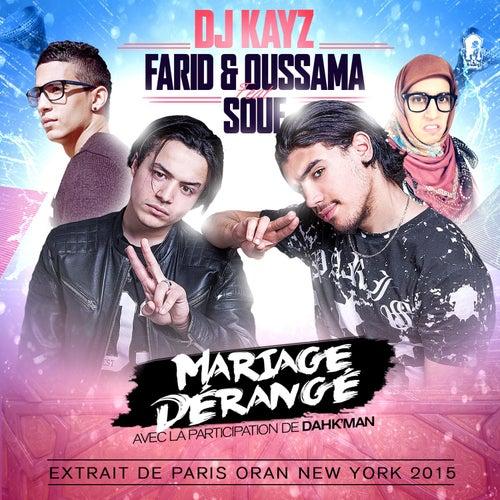 Mariage dérangé (feat. Farid & Oussama, Souf) de DJ Kayz