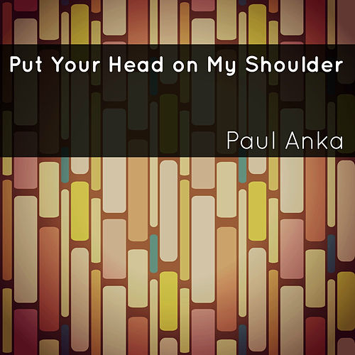 Put Your Head on My Shoulder di Paul Anka