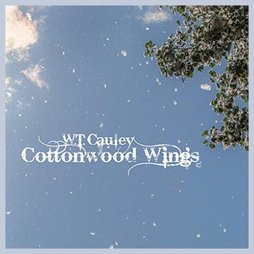 Cottonwood Wings von W.T. Cauley