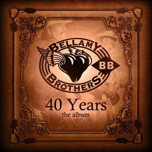 40 Years by Bellamy Brothers