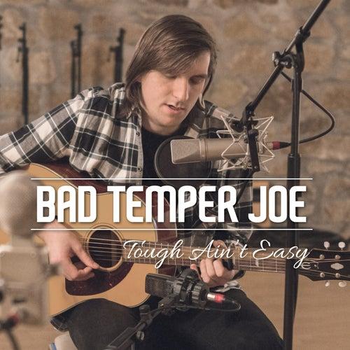Tough Ain't Easy by Bad Temper Joe