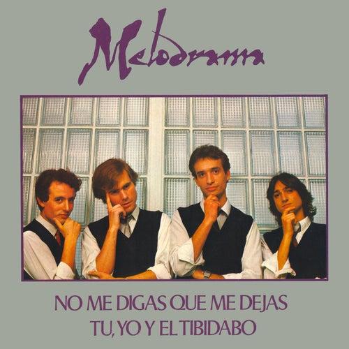 No Me Digas Que Me Dejas / Tu, Yo y el Tibidabo de MeloDrama