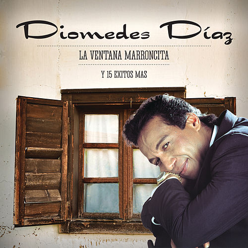 Diomedes Diaz, La Ventana Marroncita y 15 Éxitos Más! von Various Artists