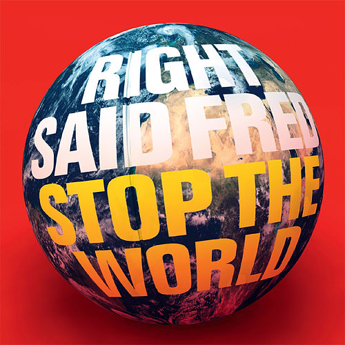 Stop The World von Right Said Fred