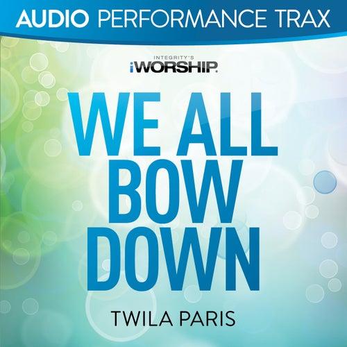 We All Bow Down by Twila Paris