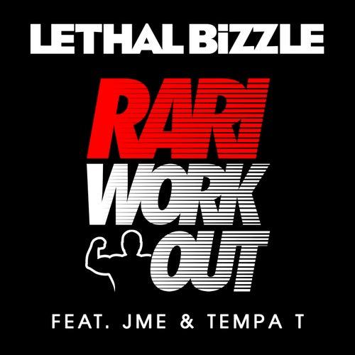 Rari WorkOut by Lethal Bizzle