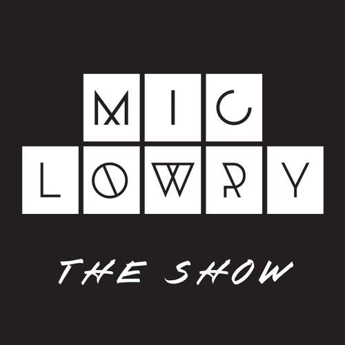 The Show von MiC Lowry