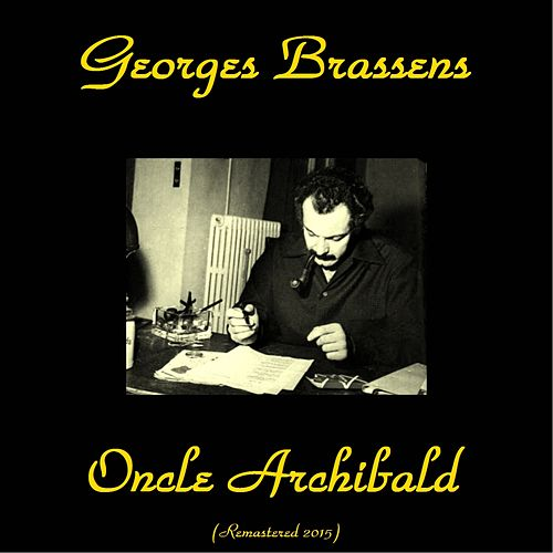Oncle Archibald (Remastered 2015) de Georges Brassens