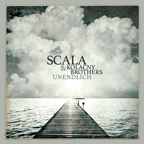 Unendlich by Scala & Kolacny Brothers