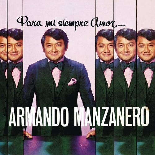 Para Mi Siempre Amor... de Armando Manzanero