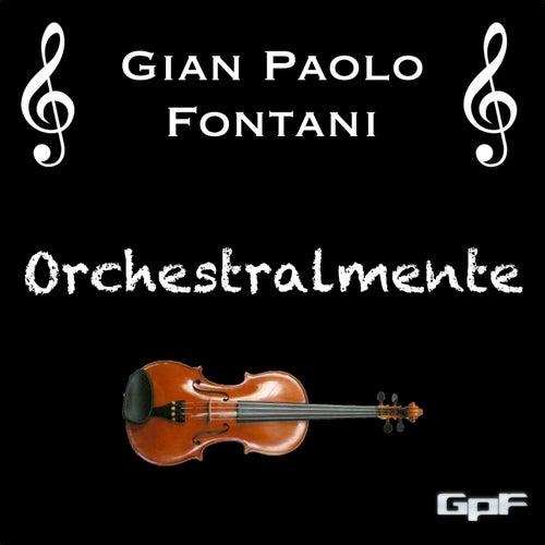 Orchestralmente by Gian Paolo Fontani