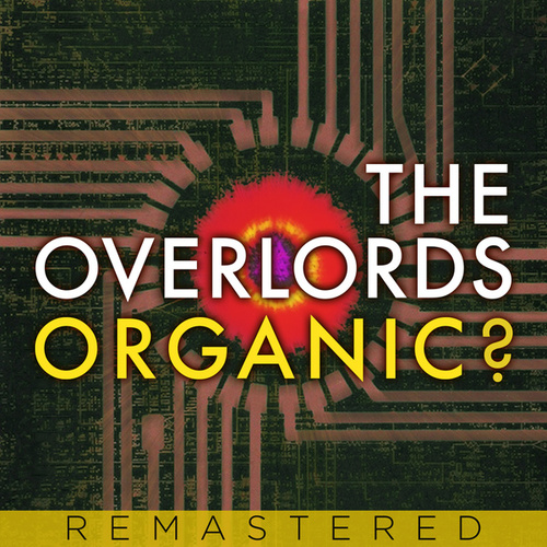 Organic? by The Overlords