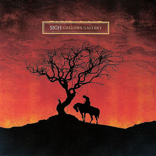 Gallows Gallery de Sigh