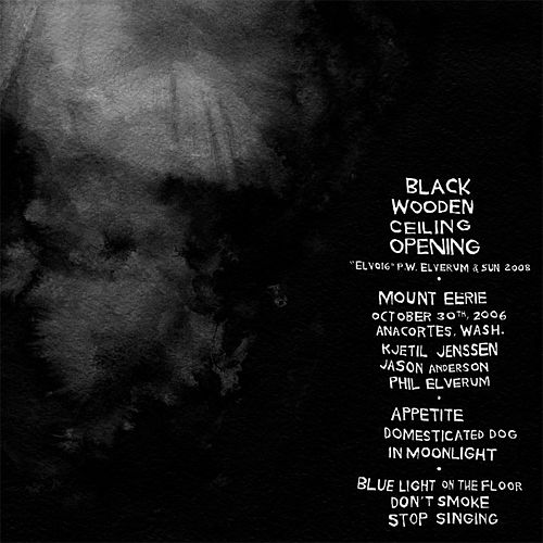 Black Wooden Ceiling Opening de Mount Eerie