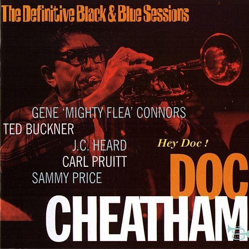 Hey Doc (The Definitive Black & Blue Sessions) [Paris & Toulouse, France 1975] by Doc Cheatham