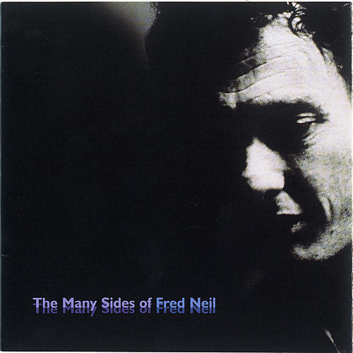The Many Sides Of Fred Neil de Fred Neil