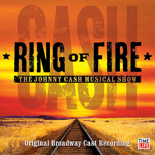 Ring Of Fire: The Musical by Ring Of Fire: The Musical