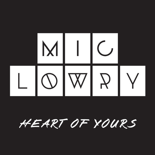 Heart Of Yours von MiC Lowry