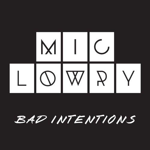 Bad Intentions von MiC Lowry