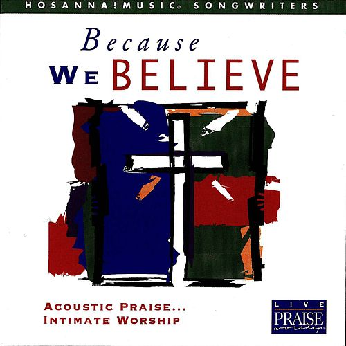 Because We Believe by Various Artists