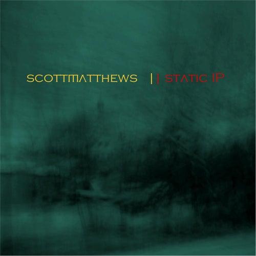Static IP by Scott Matthews