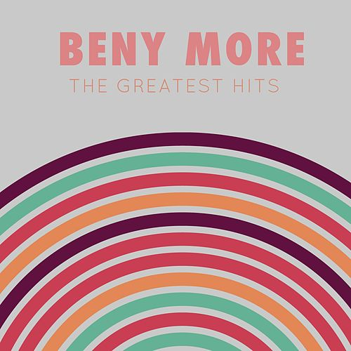 Beny Moré: The Greatest Hits de Beny More